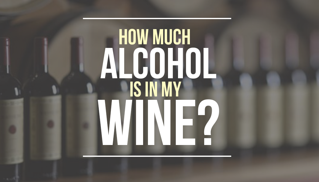wine alcohol content how strong is your wine find out your fav wine s 11875